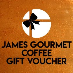 JAMES GOURMET COFFEE GIFT VOUCHERS