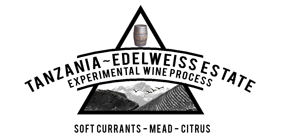 TANZANIA EDELWEISS EXPERIMENTAL WINE PROCESS